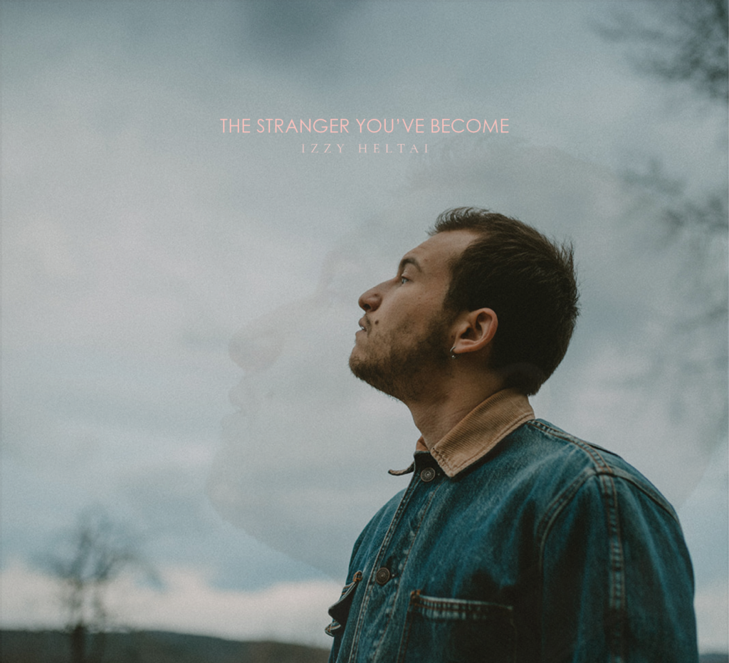 Izzy Heltai Stranger You've Become Single Cover Art