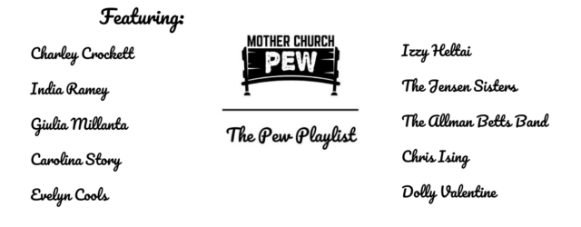 Mother Church Pew Americana Playlist August 1