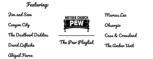 Mother Church Pew Americana Playlist November 11, 2020 List Of Bands Added